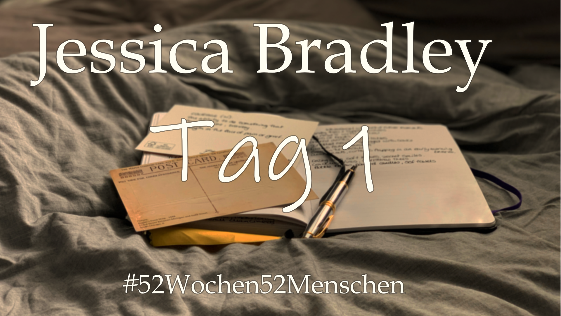 #52Wochen52Menschen: KW4 – Jessica Bradley – Tag 1