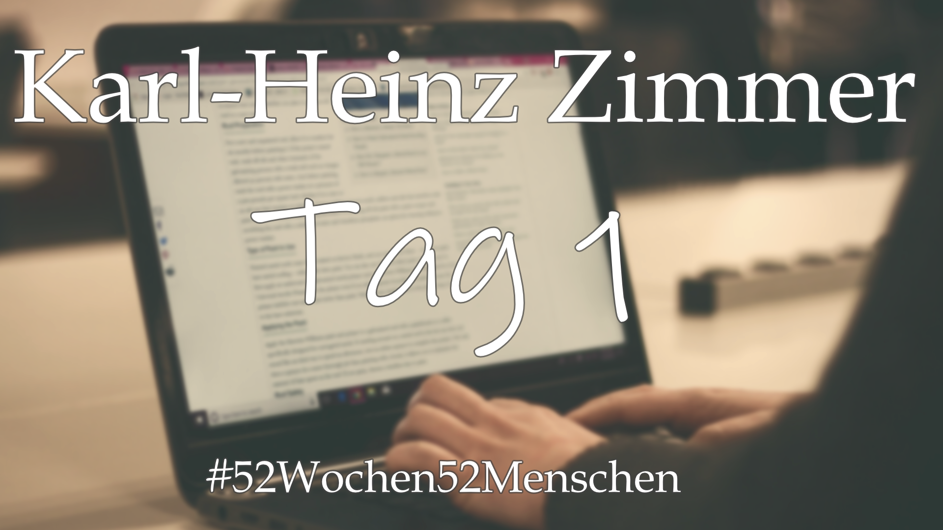 #52Wochen52Menschen: KW3 – Karl-Heinz Zimmer & SPBuchsatz – Tag 1