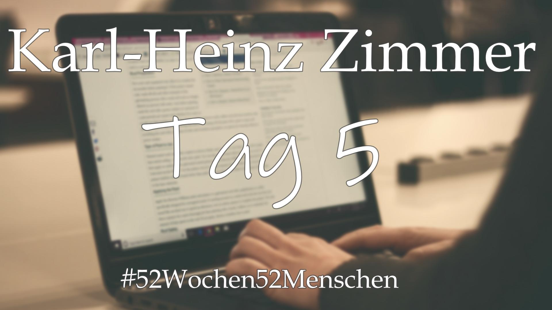 #52Wochen52Menschen: KW3 – Karl-Heinz Zimmer & SPBuchsatz – Tag 5