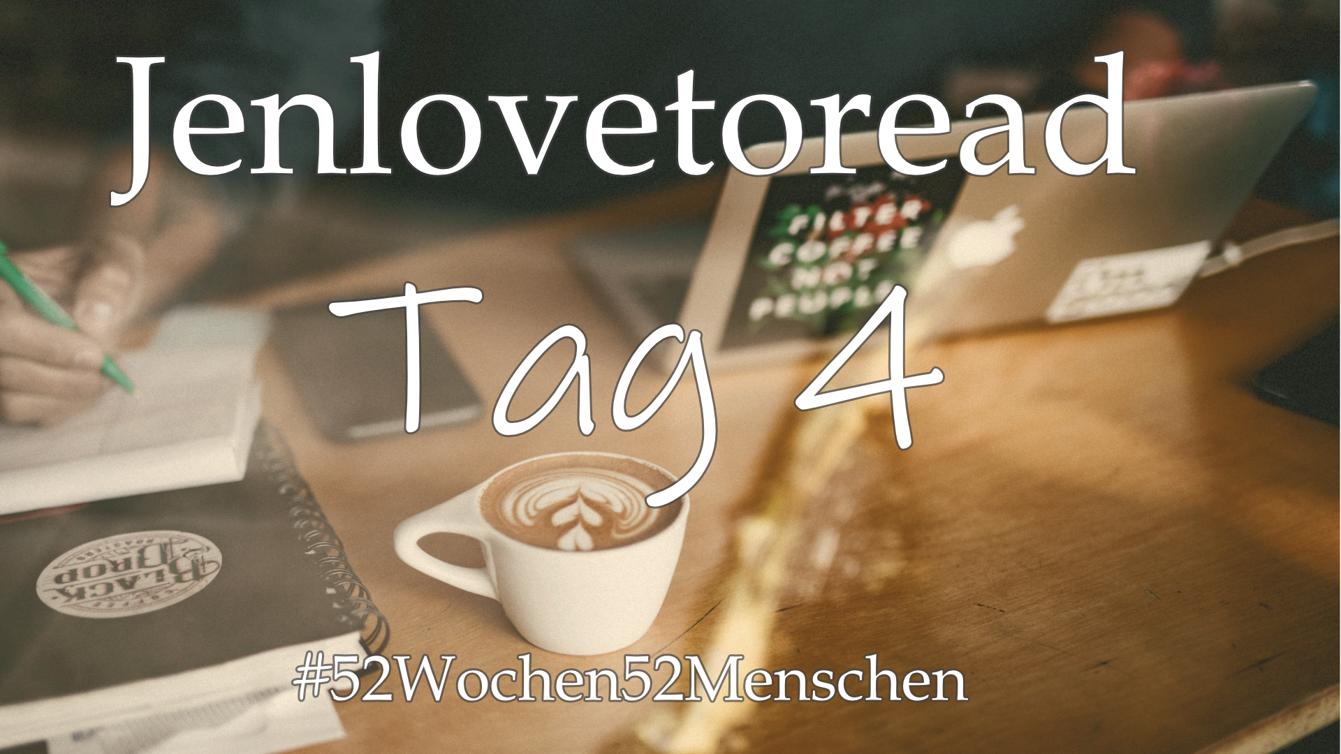 #52Wochen52Menschen: KW1 – Jen Pauli – Tag 4