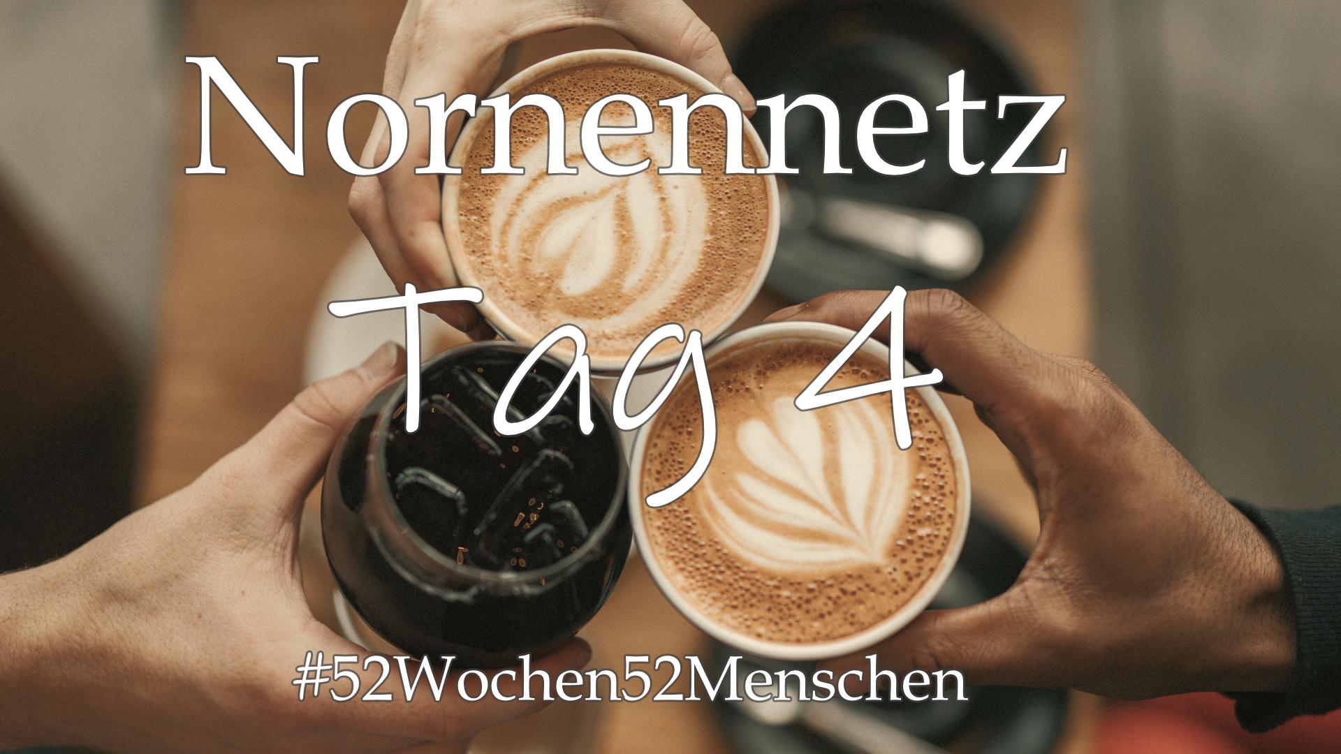 #52Wochen52Menschen: KW2 – Nornennetzwerk- Tag 4