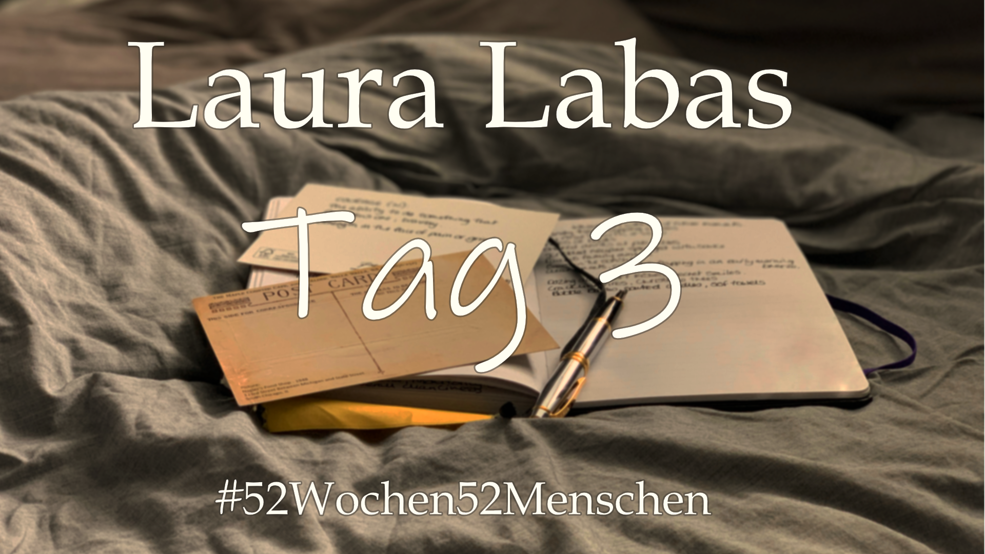 #52Wochen52Menschen: KW7 – Laura Labas – Tag 3
