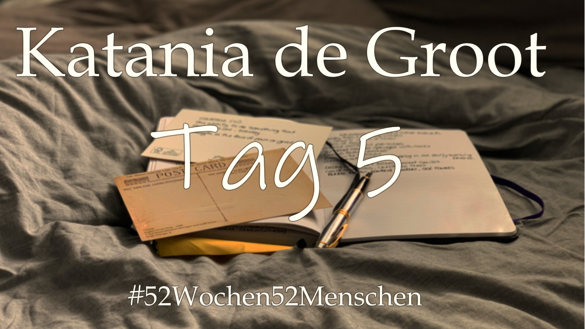 #52Wochen52Menschen: KW5 – Katania de Groot – Tag 5
