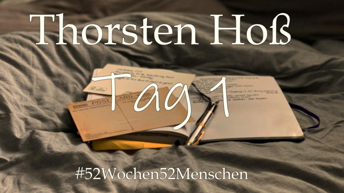 #52Wochen52Menschen: KW16 – Thorsten Hoß – Tag 1