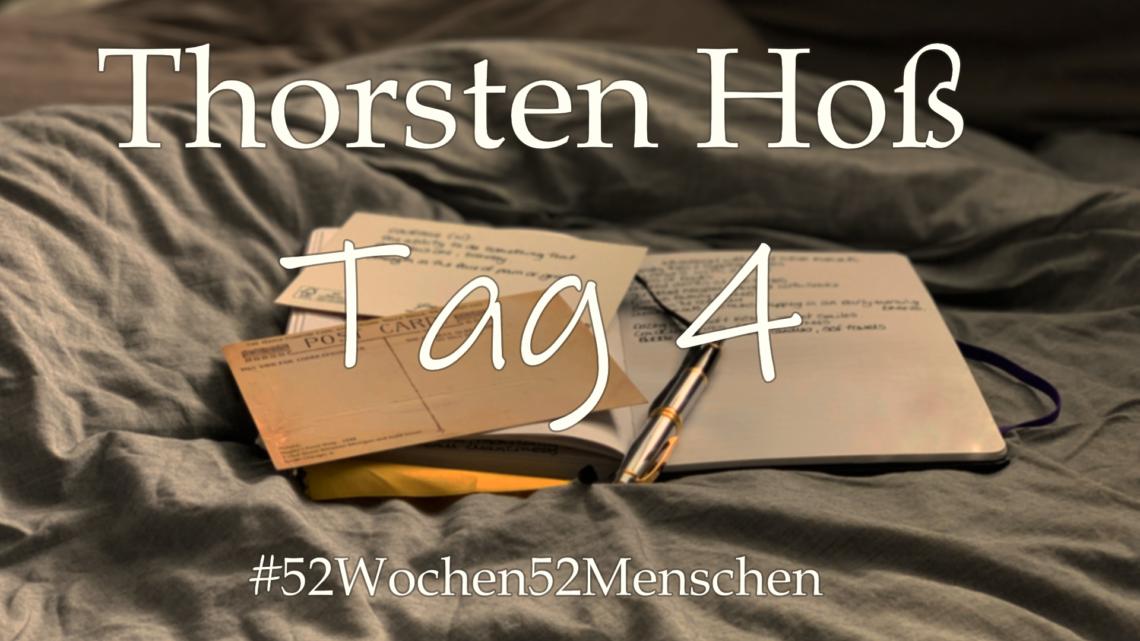 #52Wochen52Menschen: KW16 – Thorsten Hoß – Tag 4