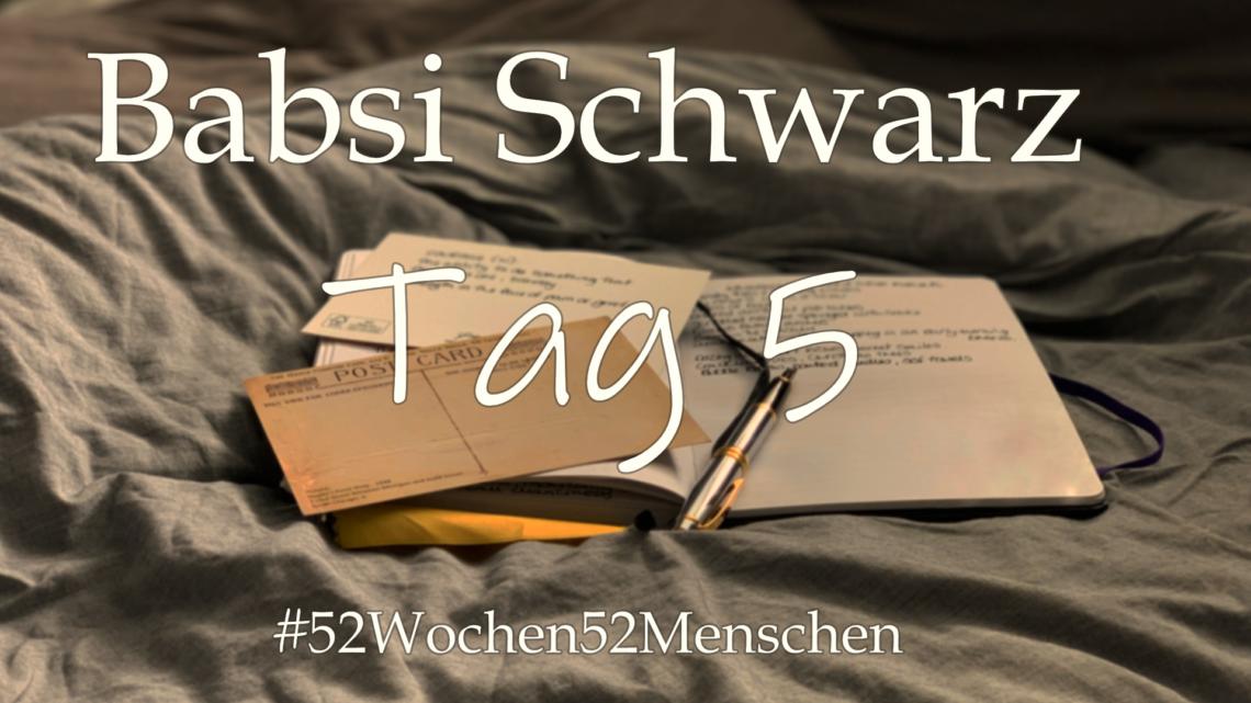 #52Wochen52Menschen: KW19 – Babsi Schwarz – Tag 5
