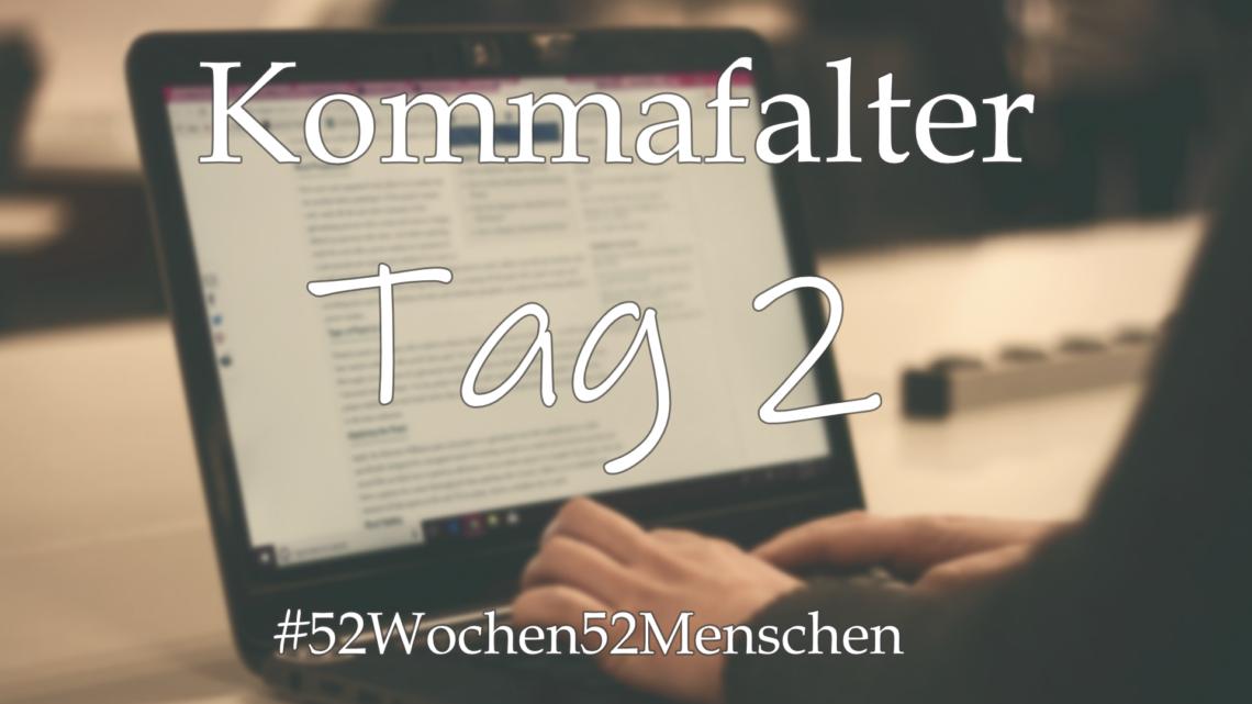 #52Wochen52Menschen: KW22 – Kommafalter – Tag 2
