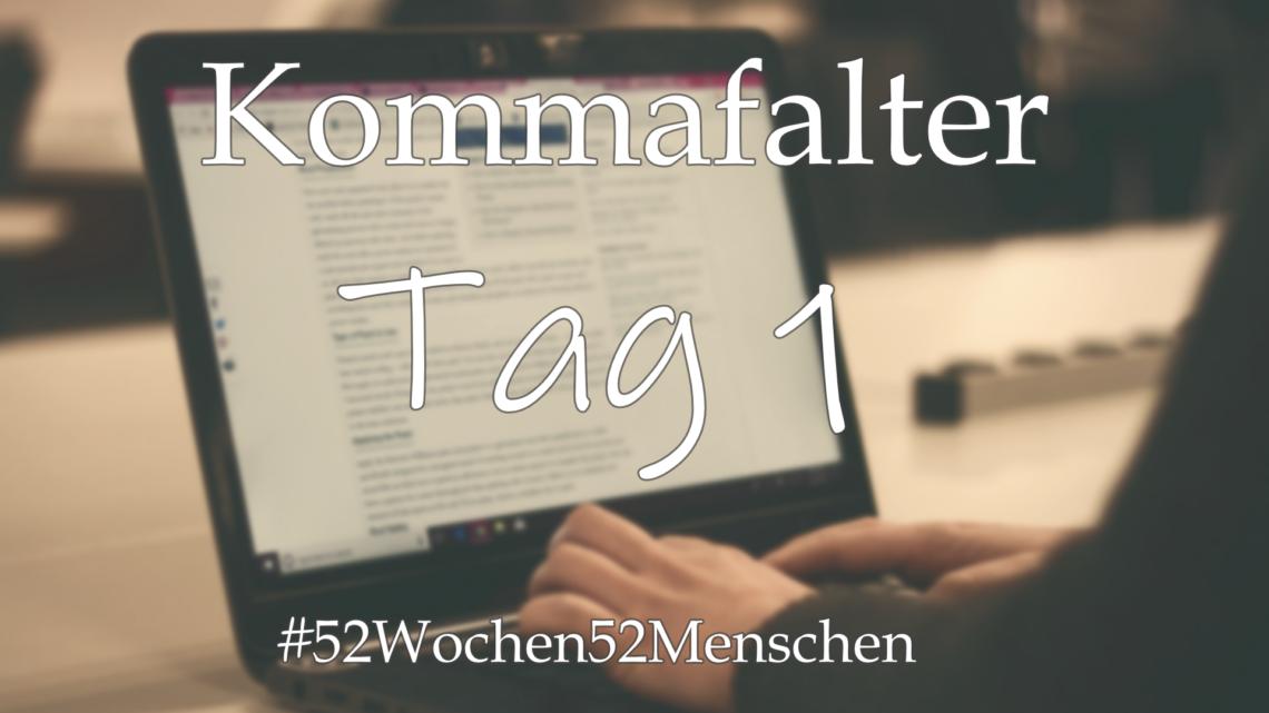 #52Wochen52Menschen: KW22 – Kommafalter – Tag 1