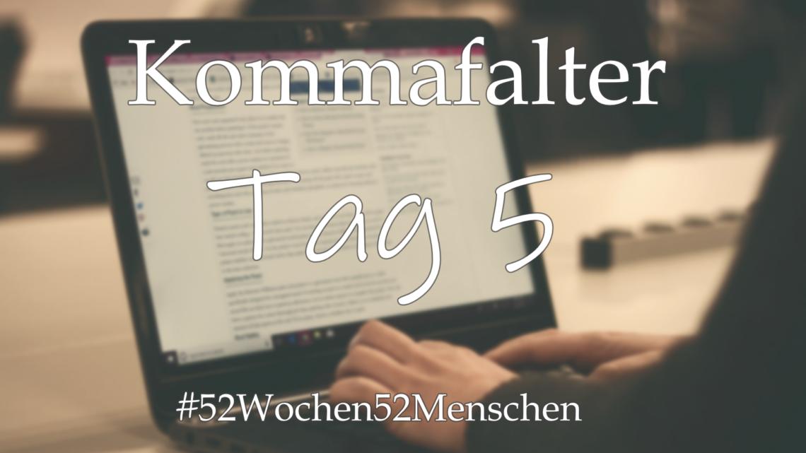 #52Wochen52Menschen: KW22 – Kommafalter – Tag 5
