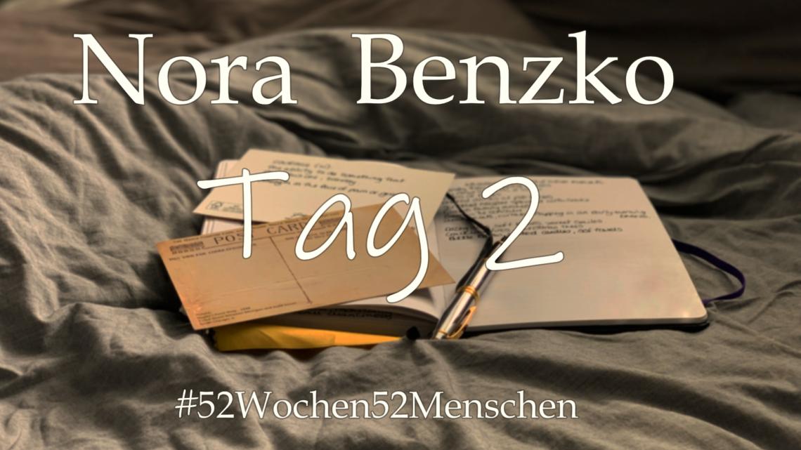 #52Wochen52Menschen: KW25 – Nora Bendzko – Tag 2