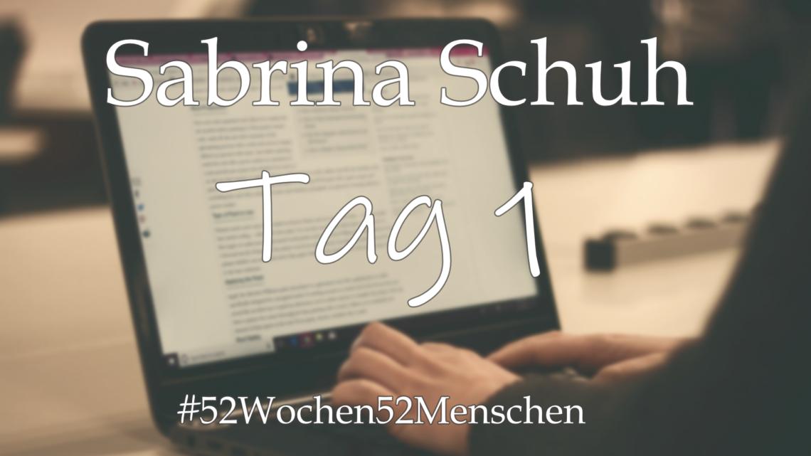 #52Wochen52Menschen: KW24 – Sabrina Schuh – Tag 1