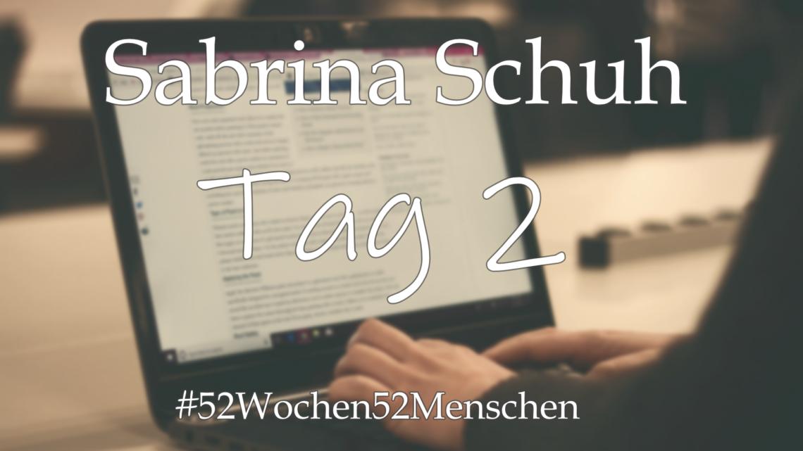 #52Wochen52Menschen: KW24 – Sabrina Schuh – Tag 2
