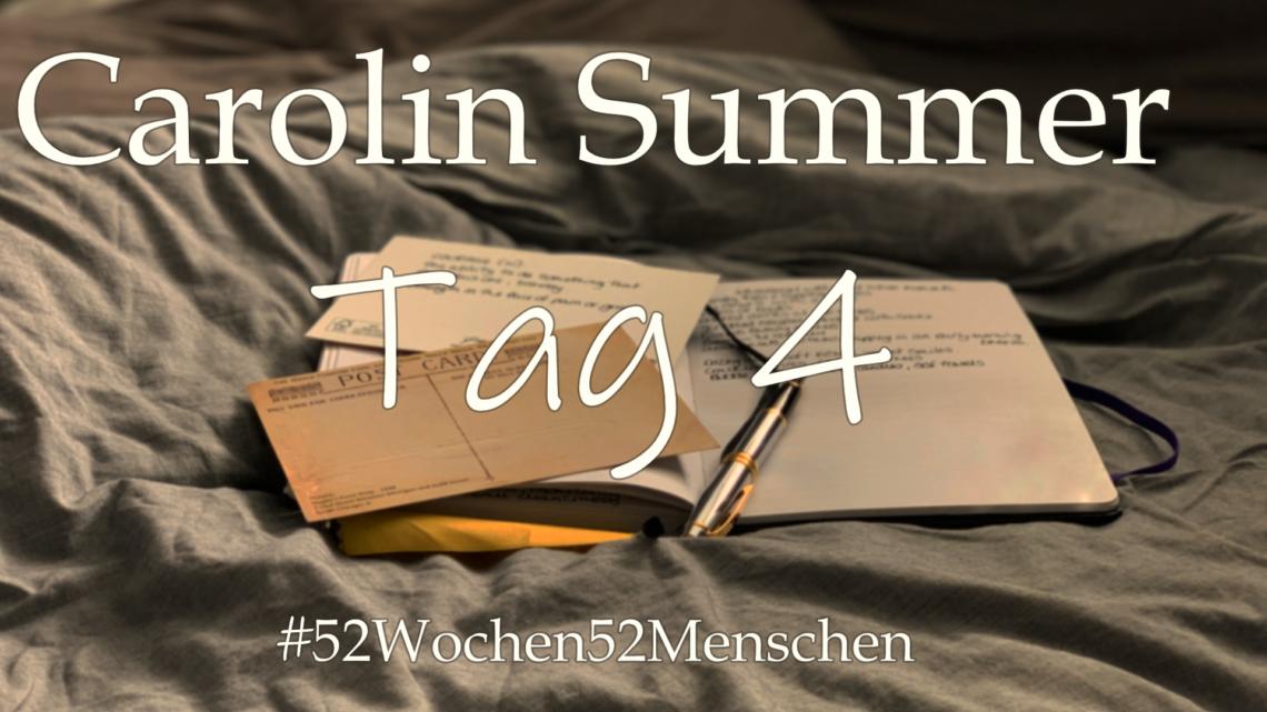 #52Wochen52Menschen: KW 31 – Carolin Summer – Tag 4