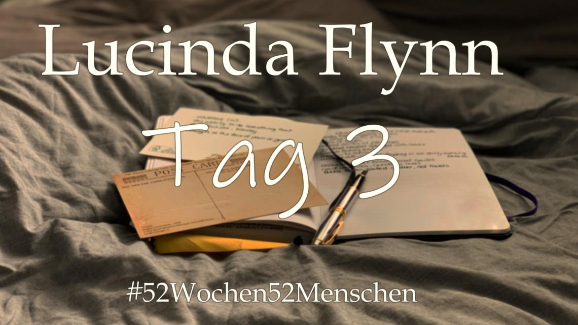 #52Wochen52Menschen: KW 32 – Lucinda Flynn – Tag 3
