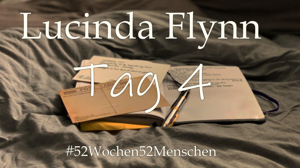 #52Wochen52Menschen: KW 32 – Lucinda Flynn – Tag 4