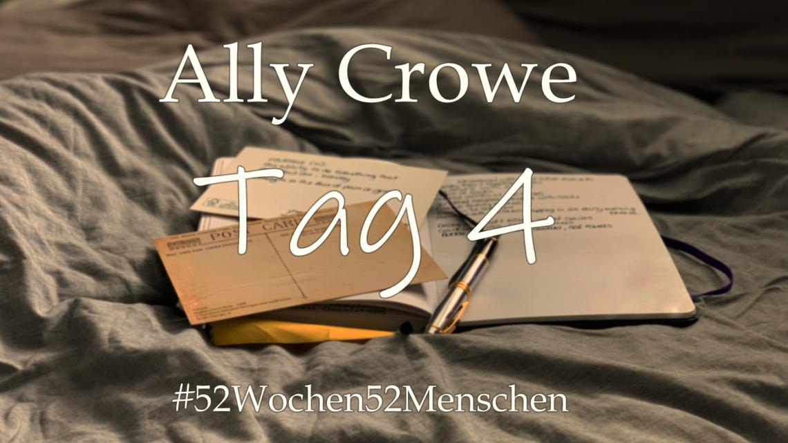 #52Wochen52Menschen: KW39 – Ally Crowe – Tag 4